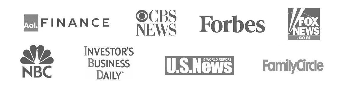 Forbes, U.S.News, Investor's Business Daily, CBS News, Aol Finance, FOX News, NBC, Family Cirlce