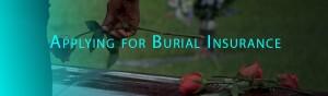 Applying for Burial Insurance